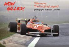 Wow Gilles! Villeneuve ; the undying legend