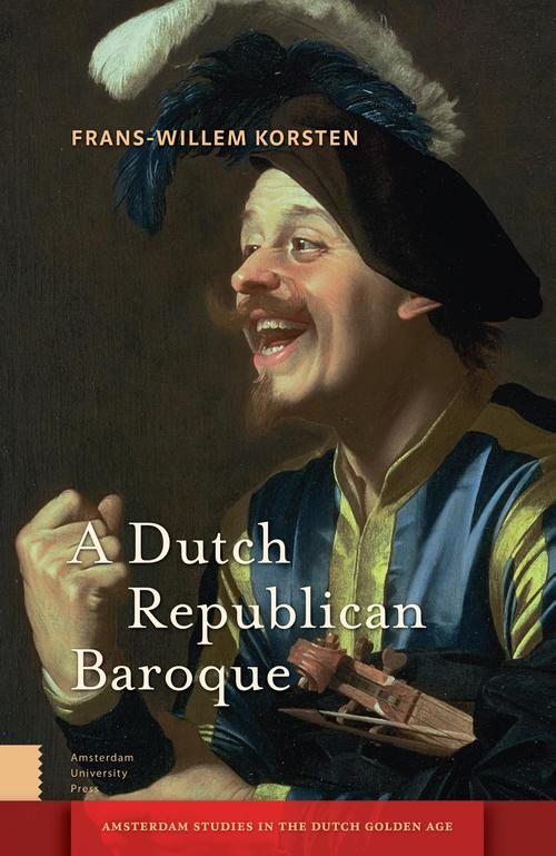 A Dutch Republican Baroque - Frans-Willem Korsten - ebook