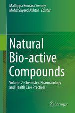 Natural Bio-active Compounds  - Mallappa Kumara Swamy - Mohd Sayeed Akhtar