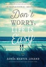 Vente Livre Numérique : Don't Worry, Life Is Easy  - Agnès Martin-Lugand