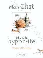 Mon chat est un hypocrite  - Gilles Bonotaux - Hélène Lasserre - Bonotaux-B+ Lasserre