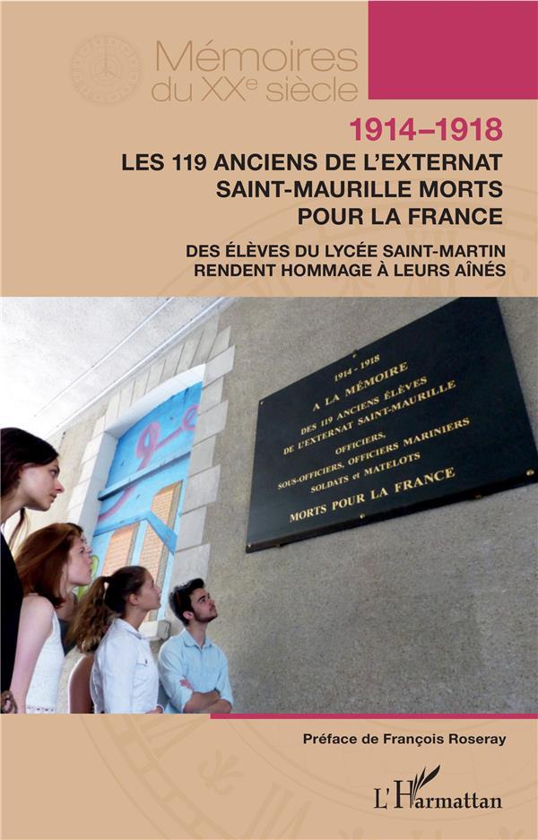 1914-1918 ; les 119 anciens de l'externat Saint-Maurille morts pour la France ; des élèves du lycée Saint-Martin rendent hommage à leurs aînés
