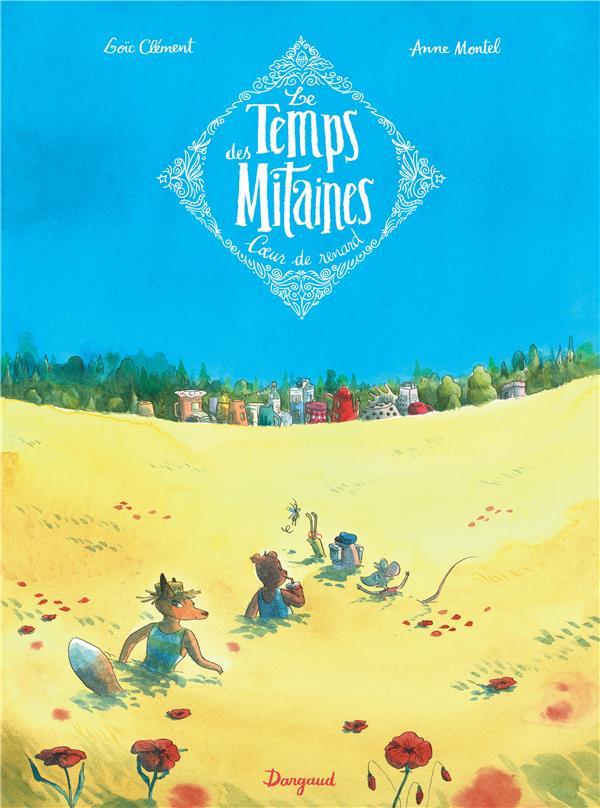 LE TEMPS DES MITAINES - T02 - LE TEMPS DES MITAINES - COEUR DE RENARD
