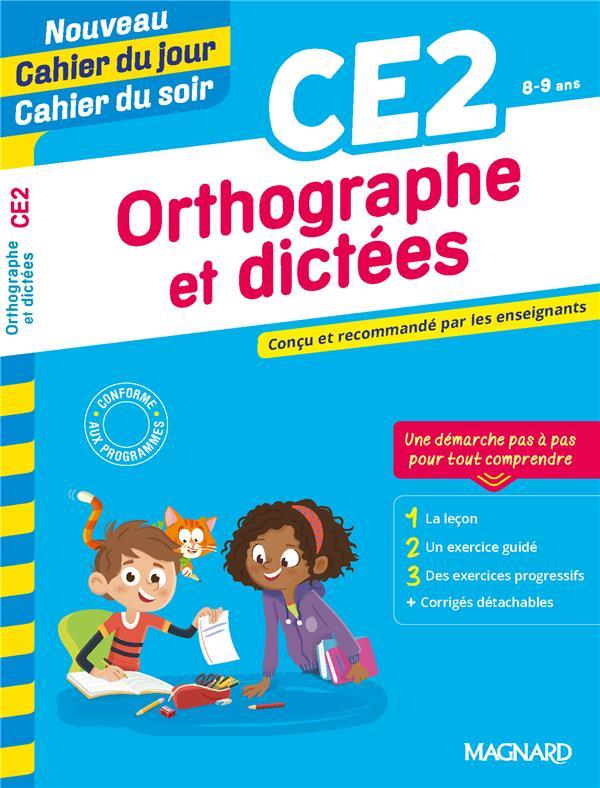 Cahier du jour / cahier du soir  ; orthographe et dictées ; CE2 ; conçu et recommandé par les enseignants