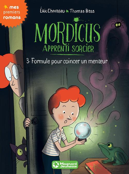 Mordicus, apprenti sorcier T.3 ; formule pour coincer un menteur