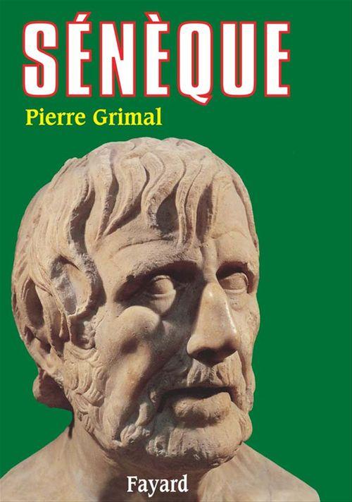 Sénèque  - Pierre Grimal