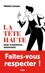 La tête haute ; guide d'autodéfense intellectuelle