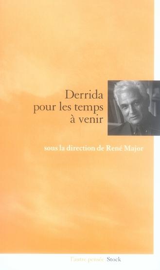 Pour les temps à venir : Derrida