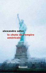 Vente EBooks : La chute de l'empire américain  - Alexandre Adler