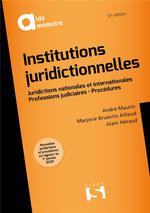 Institutions juridictionnelles ; juridictions nationales et internationales, professions judiciaires, procédures (13e édition)
