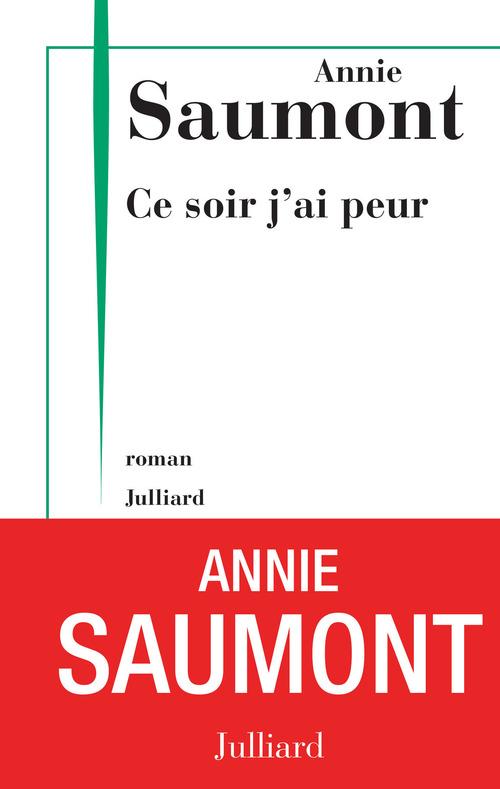 Ce soir j'ai peur  - Annie Saumont