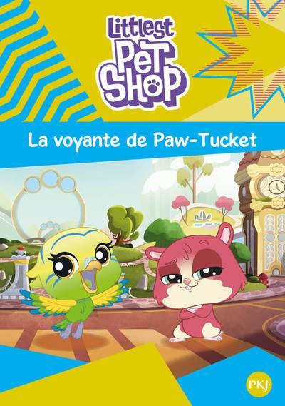 Littlest PetShop t.5 ; la voyante de Paw-Tucket