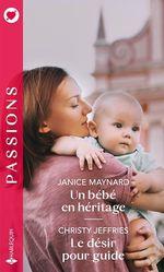 Vente EBooks : Un bébé en héritage ; le désir pour guide  - Janice Maynard - Christy Jeffries
