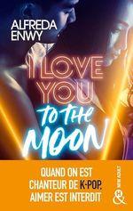 Vente Livre Numérique : I Love You to the Moon  - Alfreda Enwy
