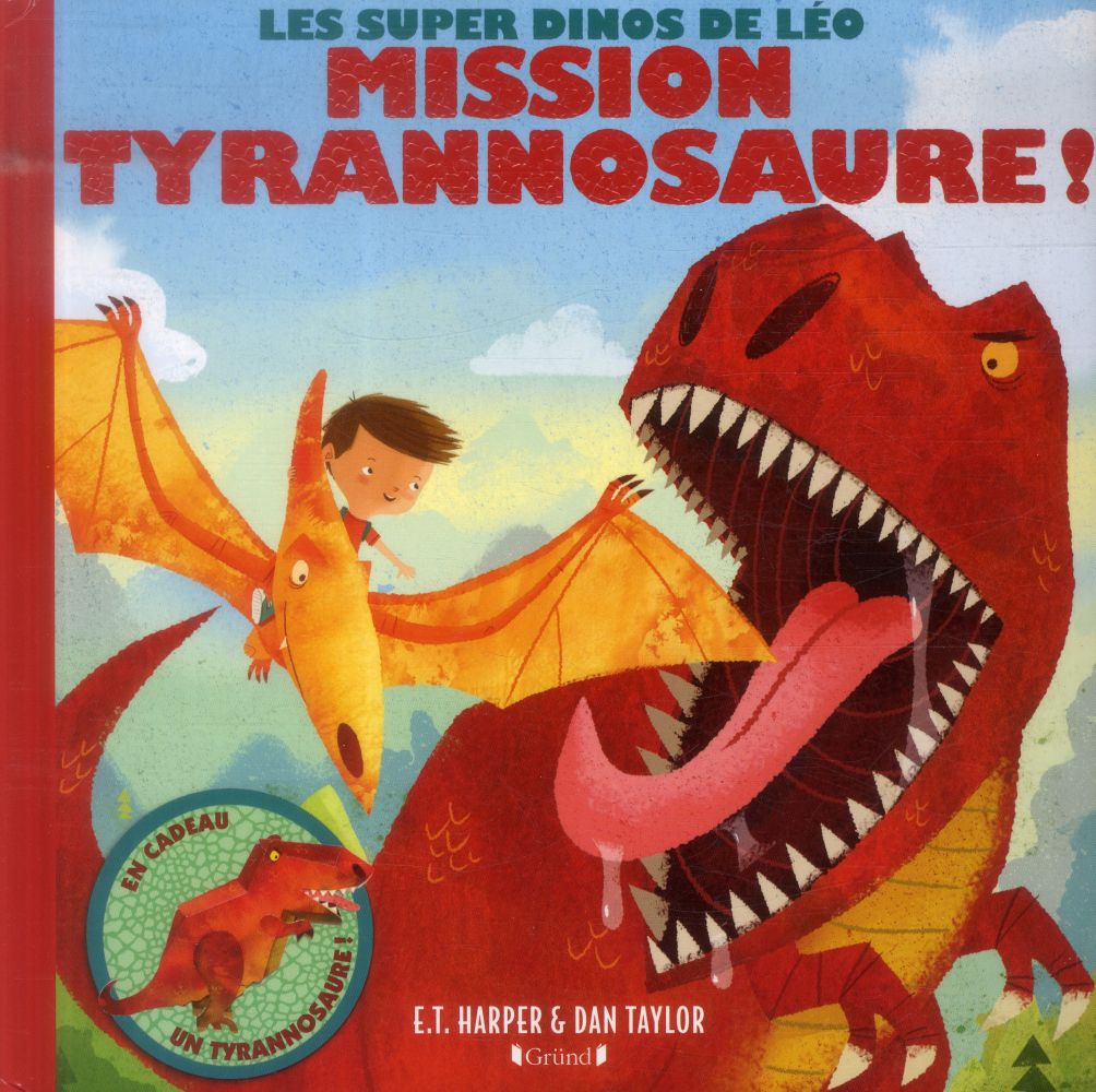 Les super dinos de Léo ; mission tyrannosaure !