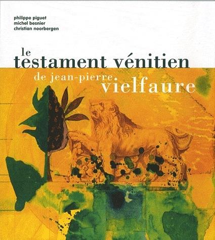 Le testament vénitien de Jean-Pierre Vielfaure