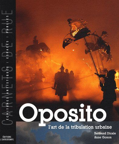Oposito ; l'art de la tribulation urbaine