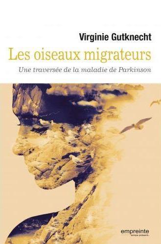 Les oiseaux migrateurs ; une traversée de la maladie de Parkinson