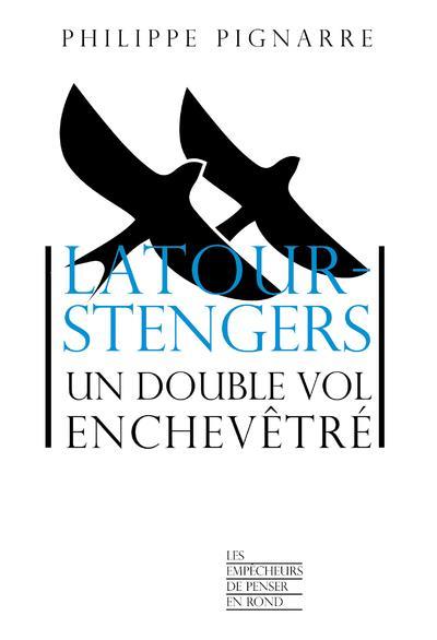 Latour-Stengers : un double vol enchevêtré