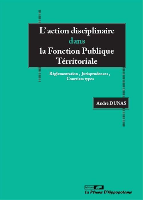 L'action disciplinaire dans la fonction publique territoriale: reglementation/courriers types