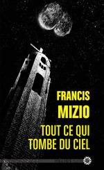 Vente Livre Numérique : Tout ce qui tombe du ciel  - Francis Mizio