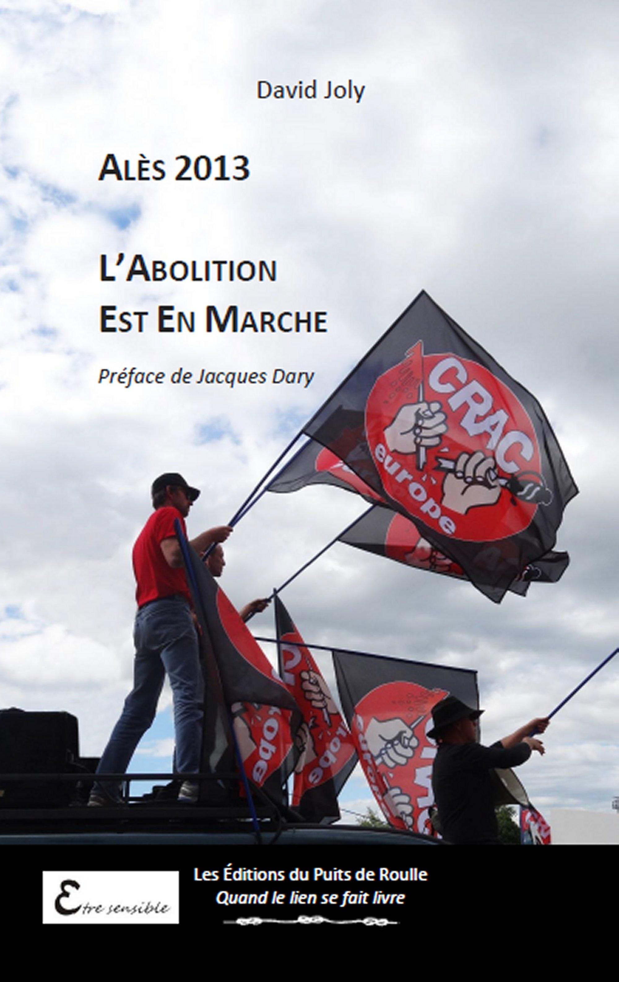 Alès 2013 ; l'abolition est en marche