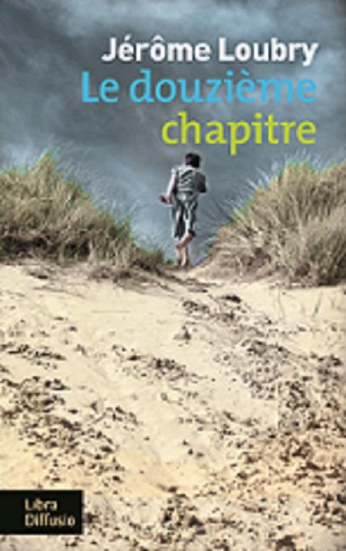Le douxième chapitre de Jérôme Loubry