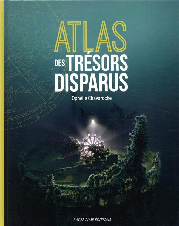 ATLAS DES TRESORS DISPARUS