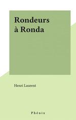 Rondeurs à Ronda  - Henri Laurent