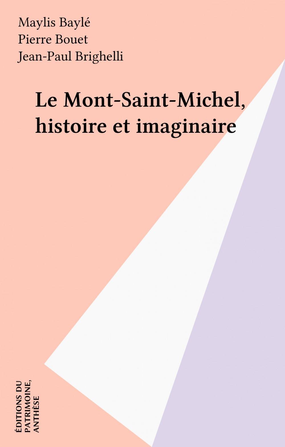 Le mont saint-michel ; histoire et imaginaire