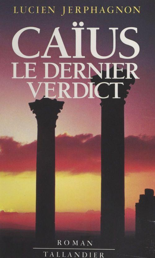 Caïus, le dernier verdict