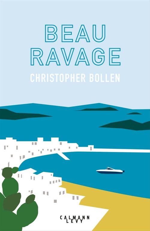 Beau ravage  - Christopher Bollen