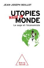 Utopies made in monde : le sage et l'économiste