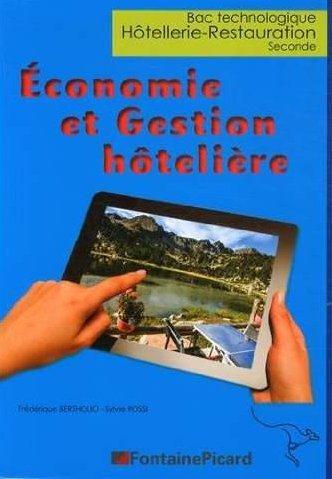 économie et gestion hôtelière ; bac technologique séries sciences et technologique de l'hôtellerie de la restauration ; seconde (édition 2015)