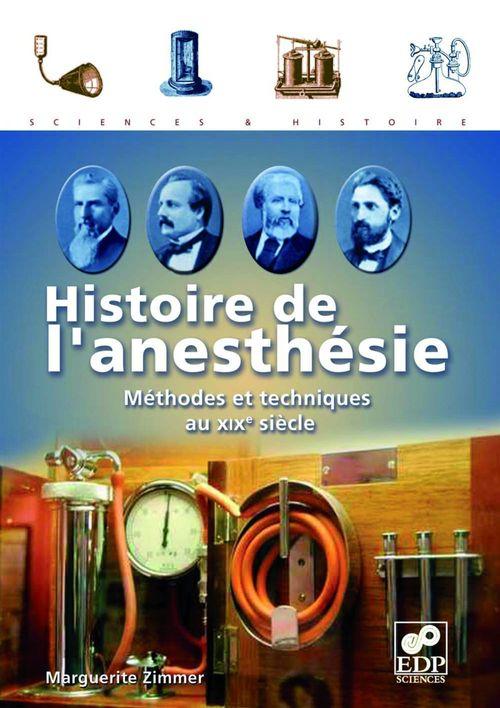 Histoire de l'anesthésie ; méthodes et techniques au XIXe siècle
