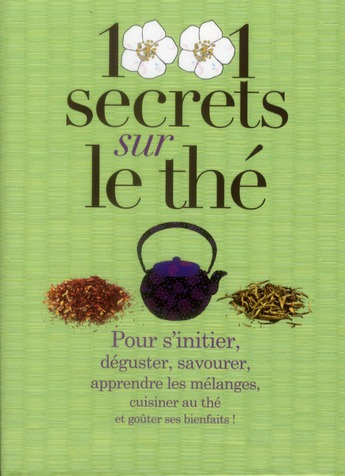 1001 Secrets Sur Le The