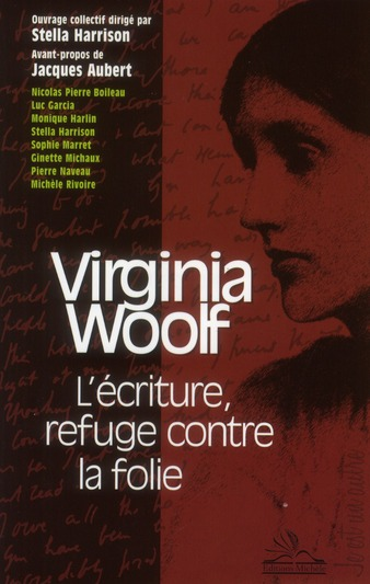 Virginia woolf ; l'écriture, refuge contre la folie.