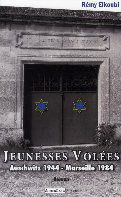 Jeunesses volées ; Auschwitz 1944 - Marseille 1984