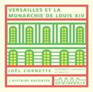 Versailles et la monarchie de Louis XIV