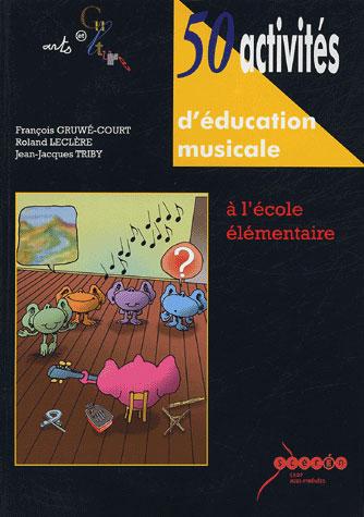 50 activités d'éducation musicale à l'école élémentaire