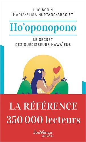 Ho'oponopono : le secret des guérisseurs hawaiens
