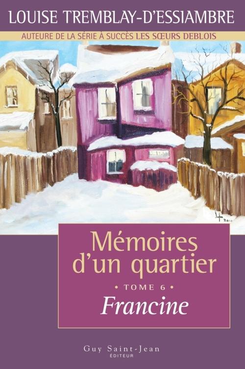 Vente Livre Numérique : Mémoires d'un quartier, tome 6  - Louise Tremblay d'Essiambre