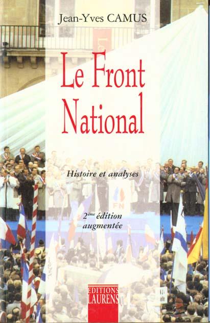 Le Front national, histoire et analyses (2e édition)