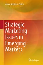 Strategic Marketing Issues in Emerging Markets  - Atanu Adhikari