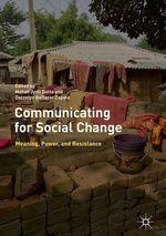 Communicating for Social Change  - Mohan Jyoti Dutta - Dazzelyn Baltazar Zapata