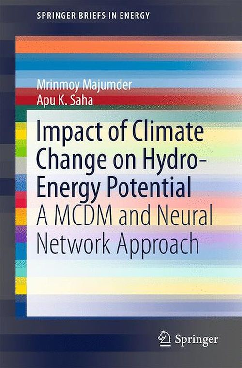 Impact of Climate Change on Hydro-Energy Potential  - Apu K. Saha  - Mrinmoy Majumder