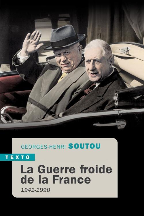 La guerre froide de la France ; 1941-1989