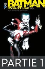Batman - No Man's Land - Tome 4- Partie 1  - Collectif - Paul Dini - Larry Hama - Dennis O'Neil - Chuck Dixon