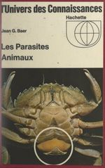 Les parasites animaux  - Jean Georges Baer