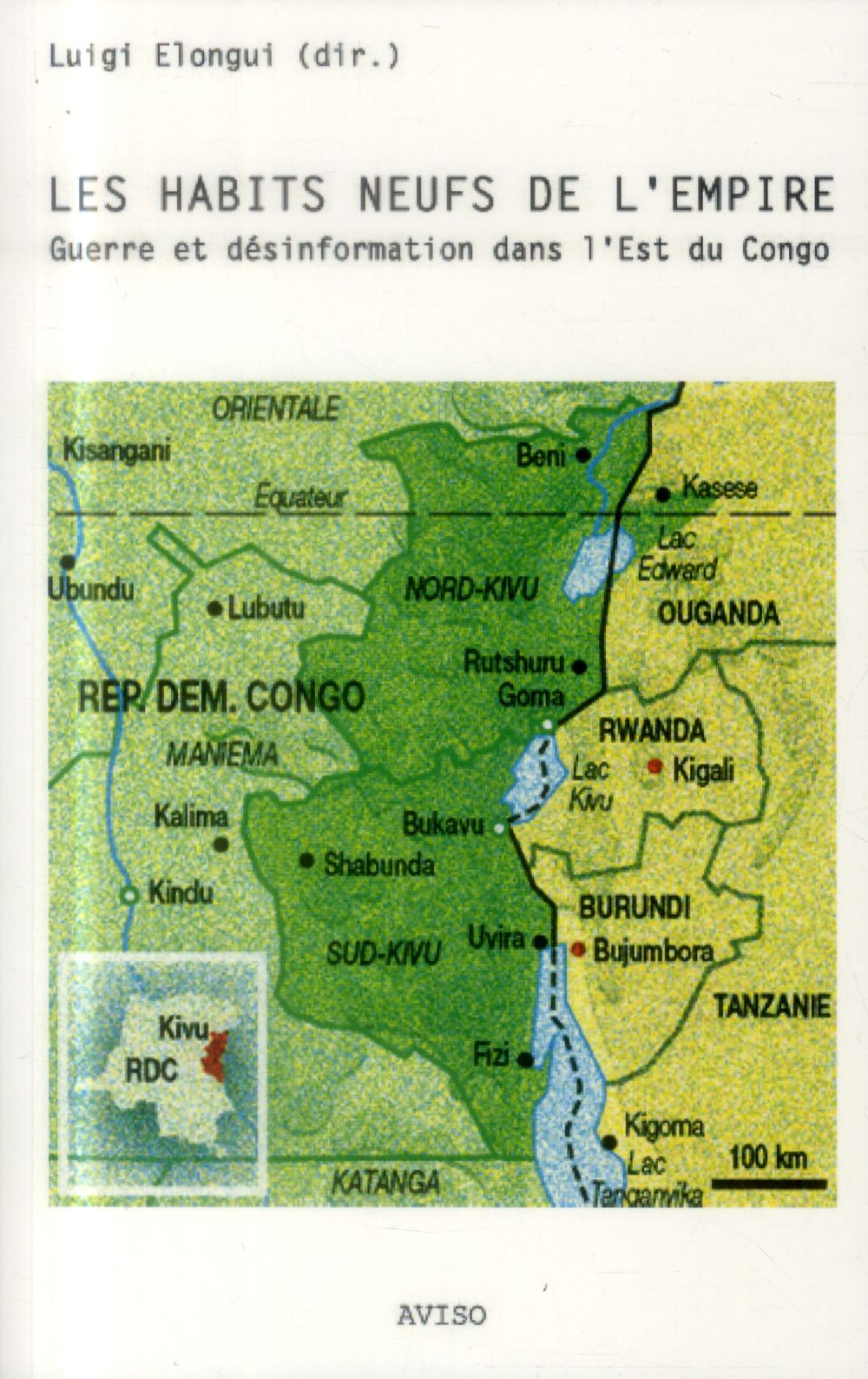 Les habits neufs de l'Empire ; guerre et désinformation dans l'Est du Congo